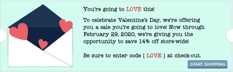 <p>Valentine's Sale – 14% off store-wide.</p>